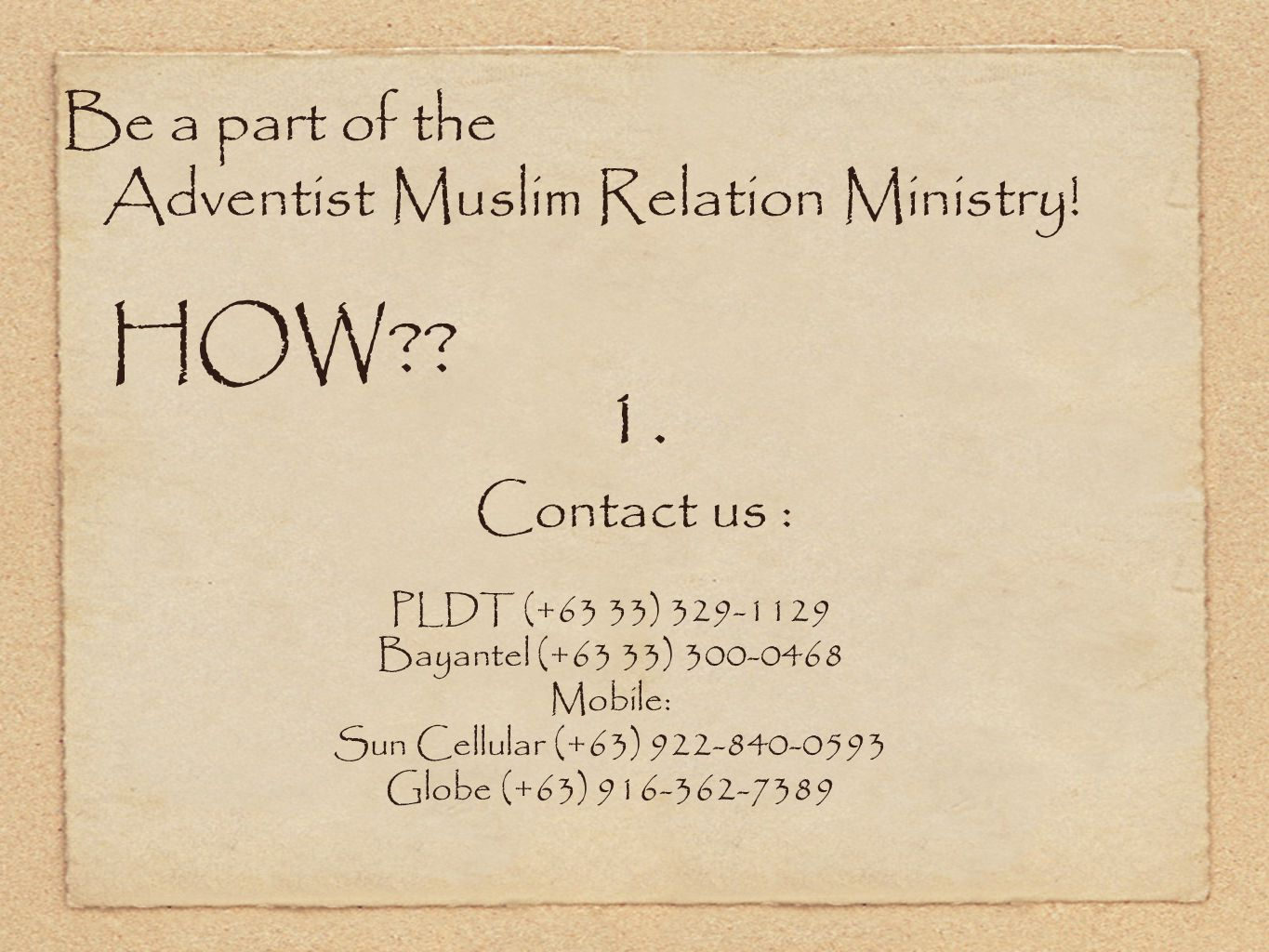 Be a part of the Adventist Muslim Relation Ministry.