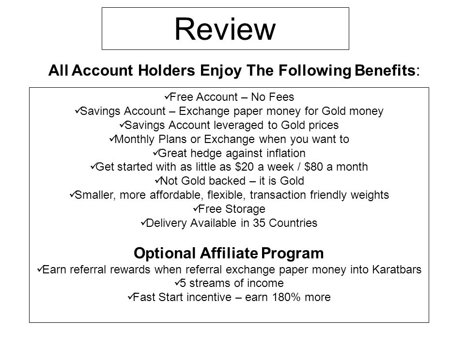 Review Free Account – No Fees Savings Account – Exchange paper money for Gold money Savings Account leveraged to Gold prices Monthly Plans or Exchange