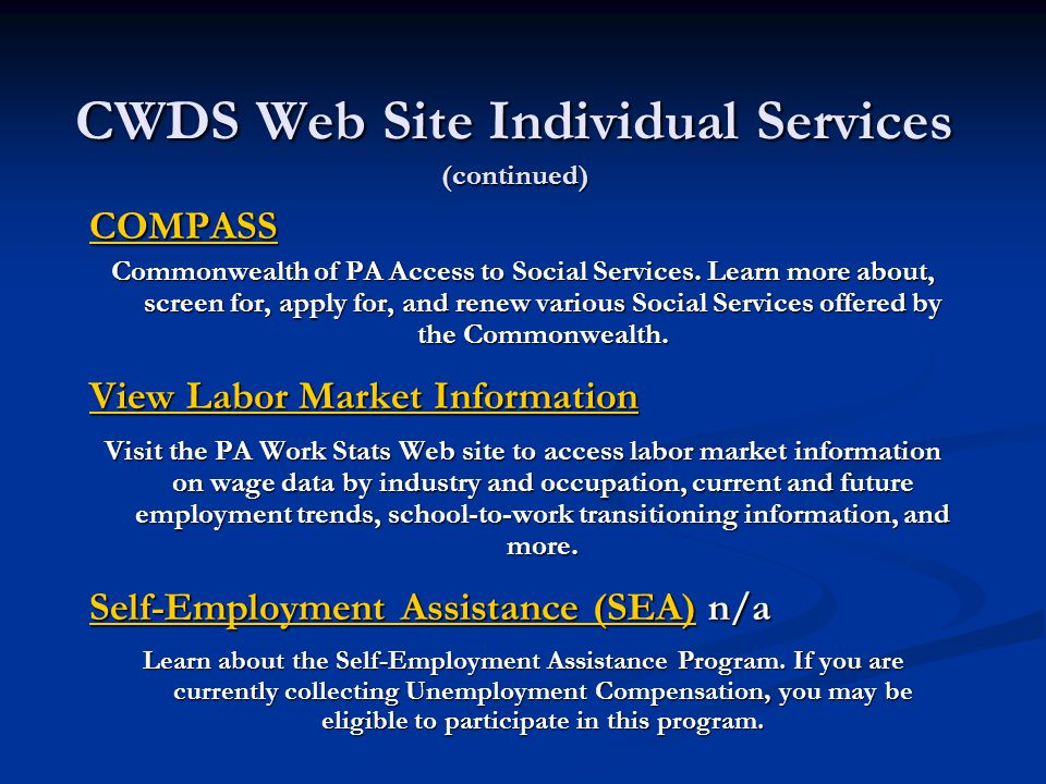 CWDS Web Site Individual Services (continued) COMPASS Commonwealth of PA Access to Social Services.