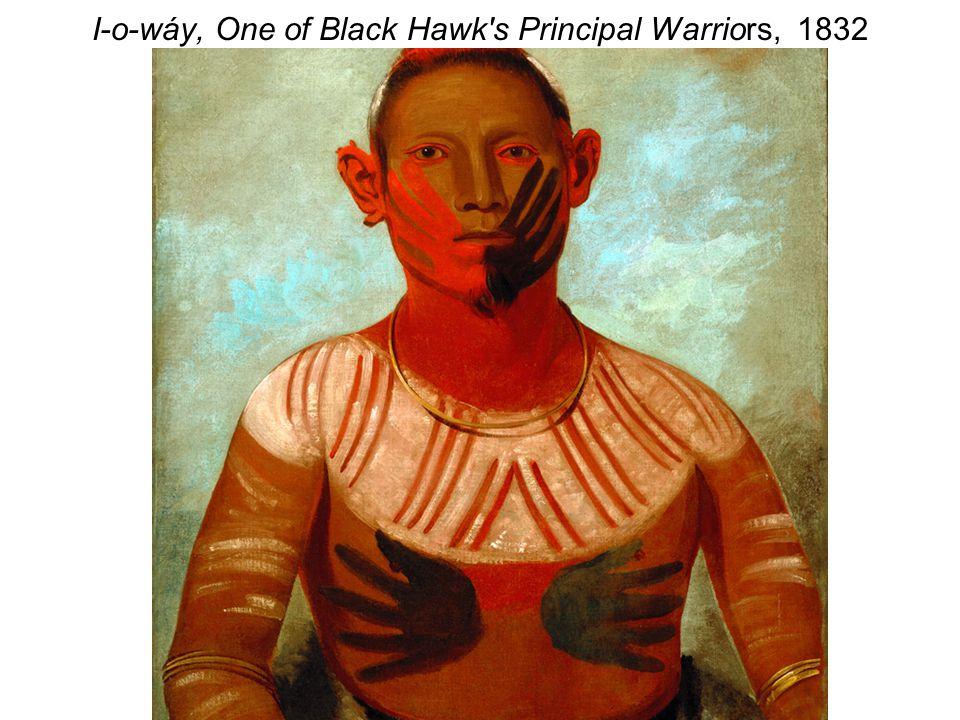 I-o-wáy, One of Black Hawk's Principal Warriors, 1832