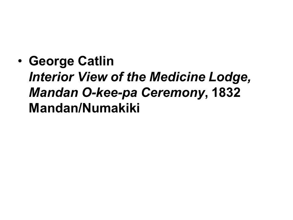 George Catlin Interior View of the Medicine Lodge, Mandan O-kee-pa Ceremony, 1832 Mandan/Numakiki