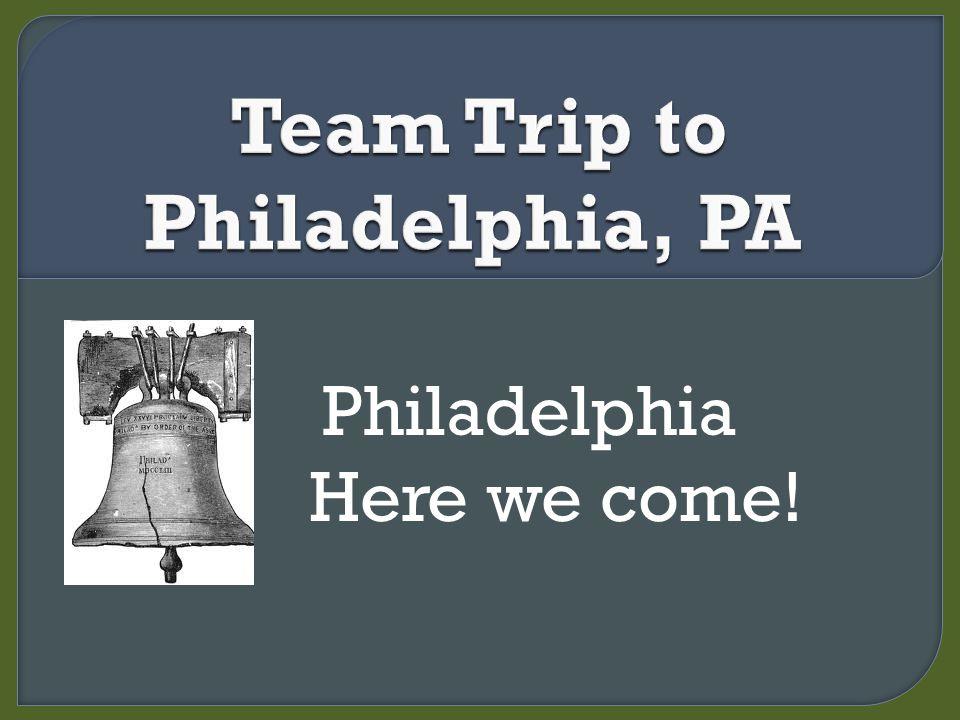 Philadelphia Here we come!