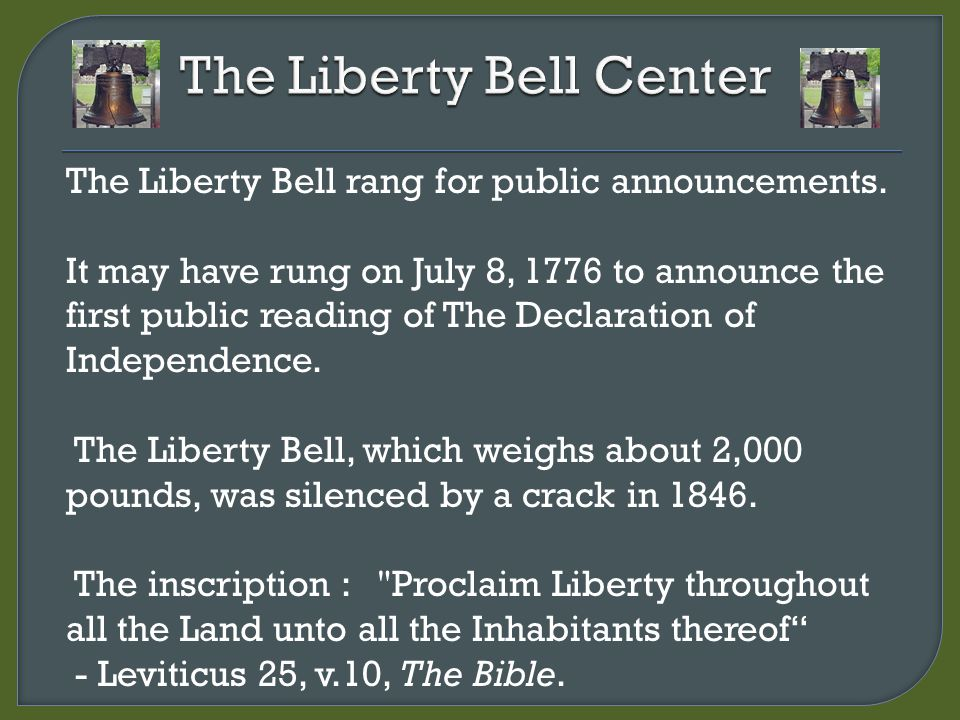 The Liberty Bell rang for public announcements.