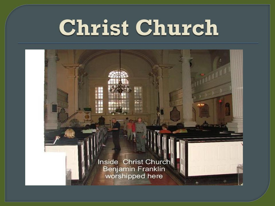 Called the Nation s Church, this Episcopalian church has been an active parish since 1695 Here the American Episcopal Church was born.