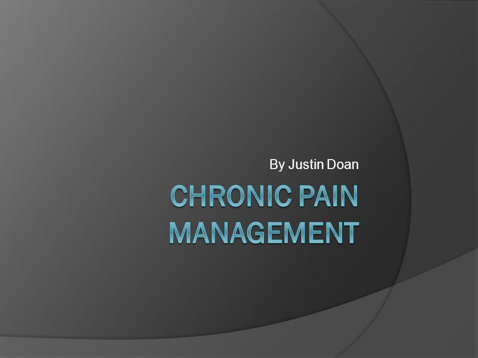 Introduction  Chronic pain is a worldwide problem that effects almost 46.5% (Breen) worlds population, and costs about $560 to 630 billion dollars annually (Jenson 105).