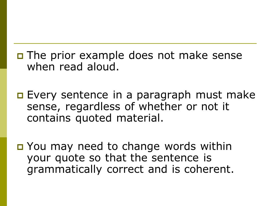  The prior example does not make sense when read aloud.  Every sentence in a paragraph must make sense, regardless of whether or not it contains quo