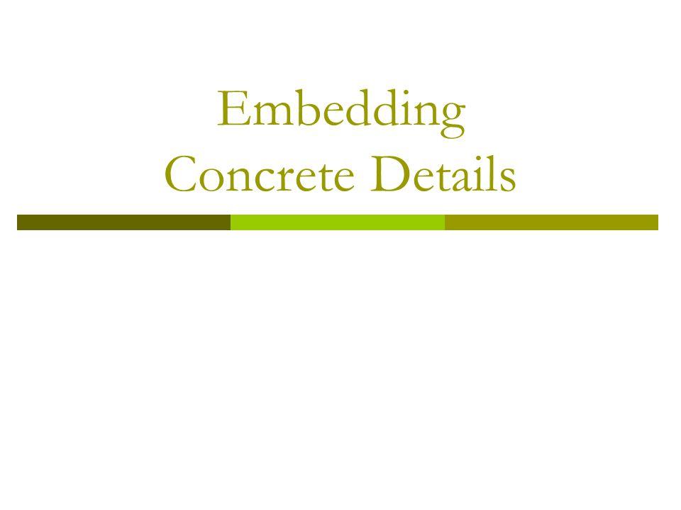 Embedding Concrete Details