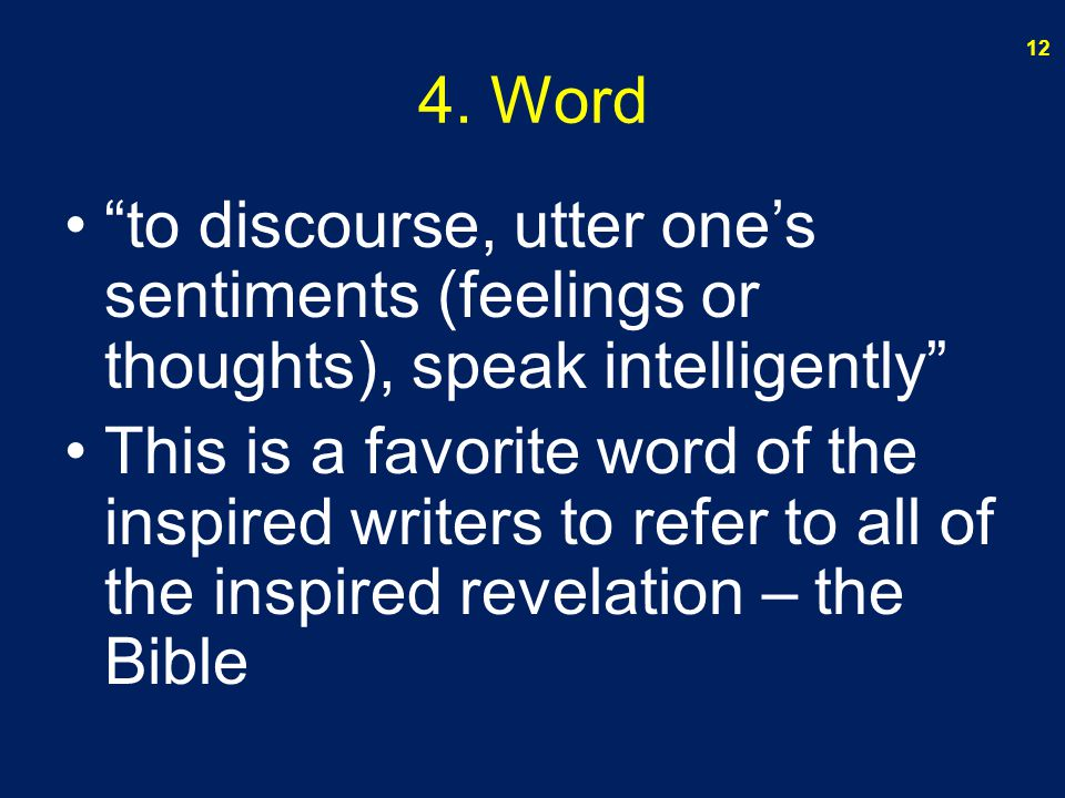 "4. Word ""to discourse, utter one's sentiments (feelings or thoughts), speak intelligently"" This is a favorite word of the inspired writers to refer to"