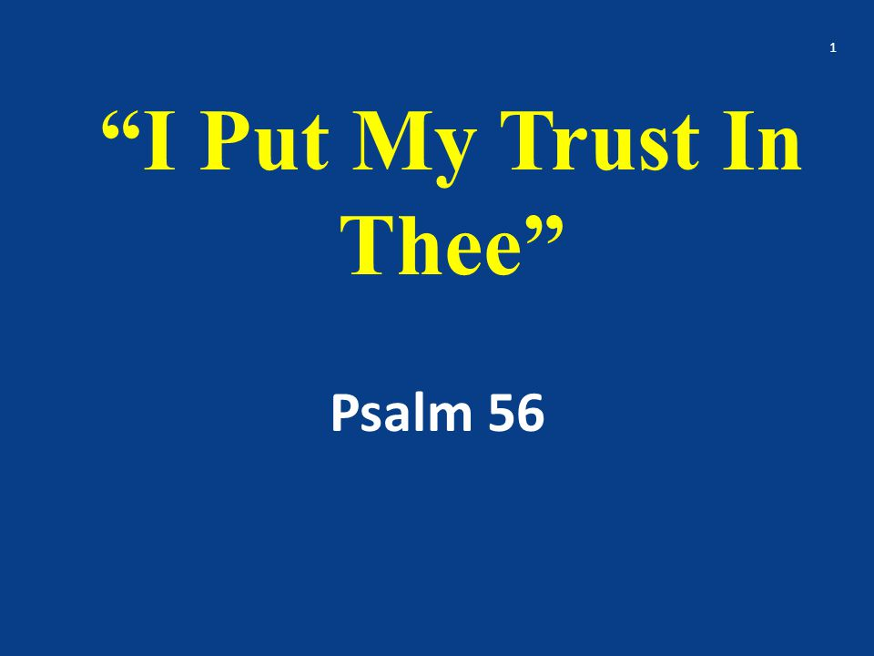 4. The righteous can say that, God is for us Ps. 56:9 …for God is for me 22