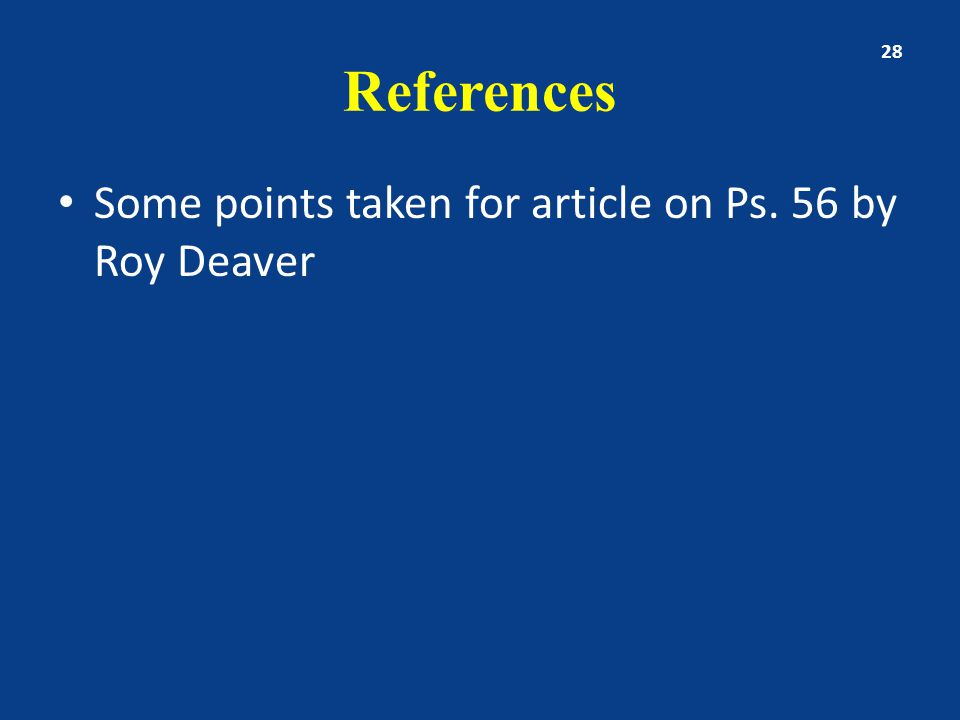 References Some points taken for article on Ps. 56 by Roy Deaver 28