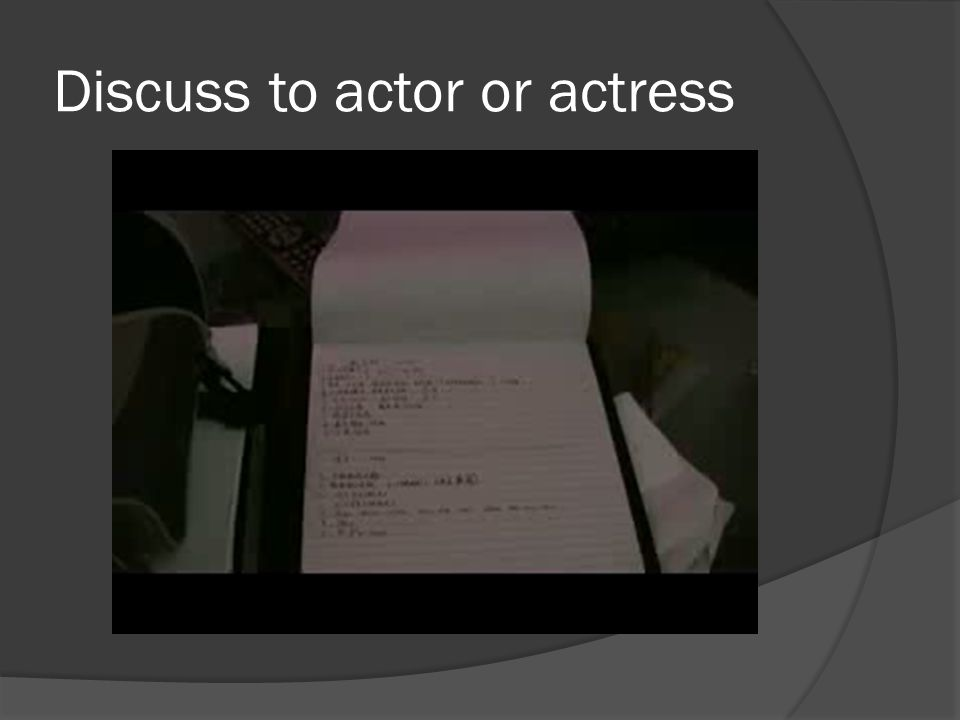 Discuss to actor or actress