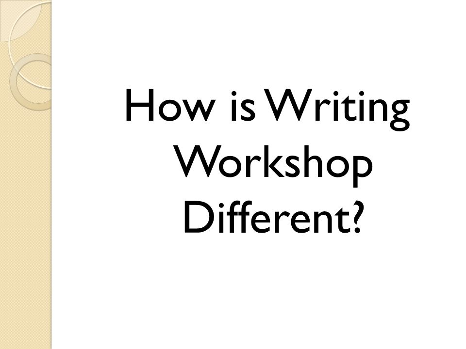 How is Writing Workshop Different