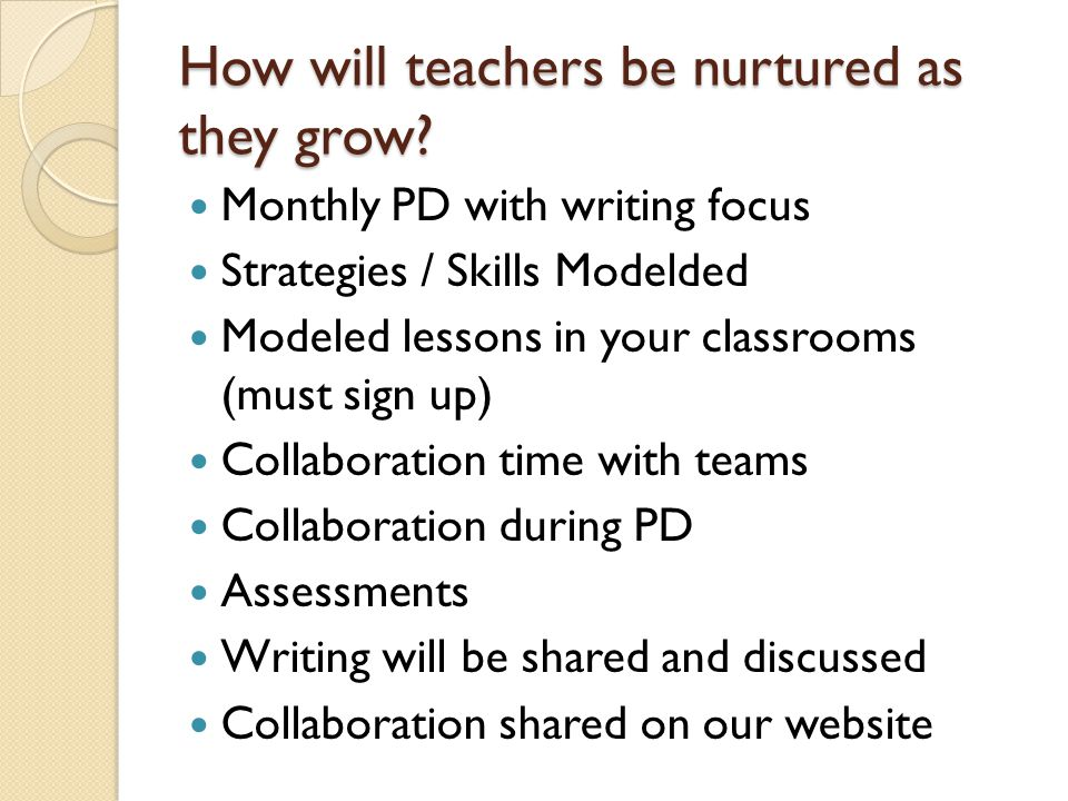 How will teachers be nurtured as they grow.