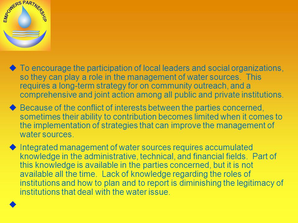  To encourage the participation of local leaders and social organizations, so they can play a role in the management of water sources.
