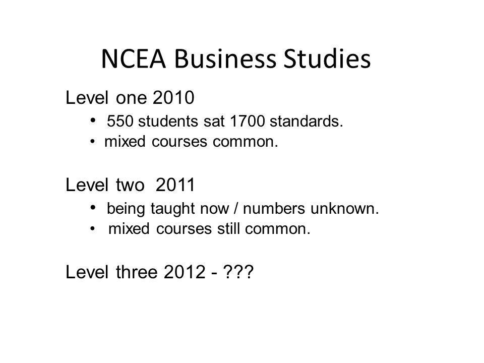 NCEA Business Studies Level one 2010 550 students sat 1700 standards.