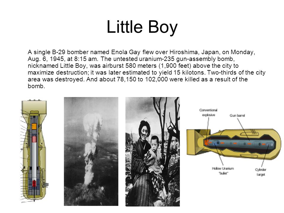 Little Boy A single B-29 bomber named Enola Gay flew over Hiroshima, Japan, on Monday, Aug.