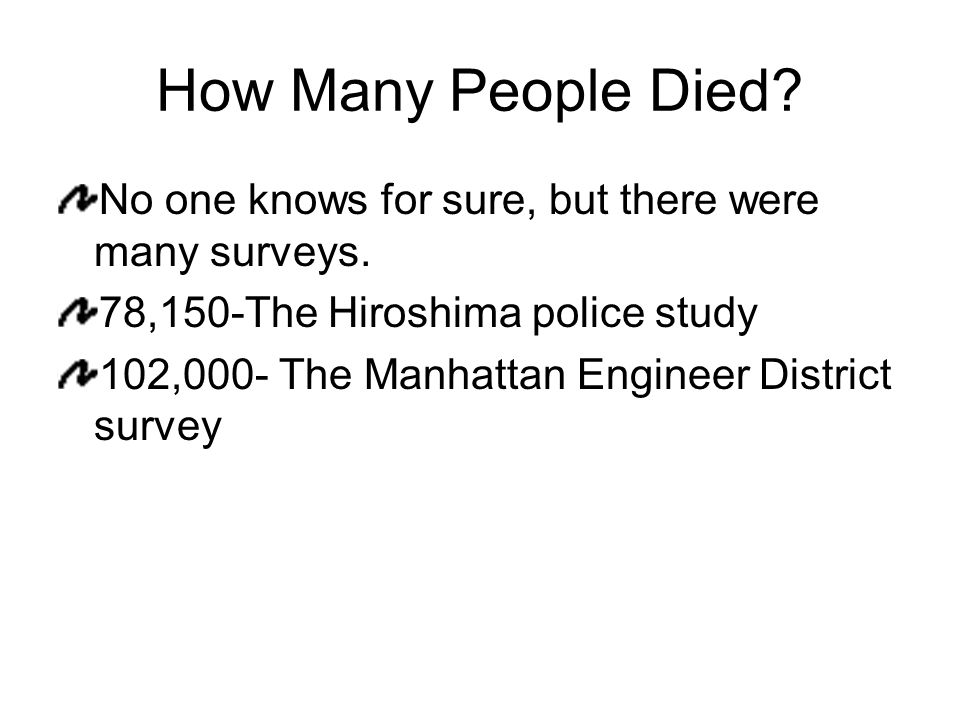 How Many People Died. No one knows for sure, but there were many surveys.