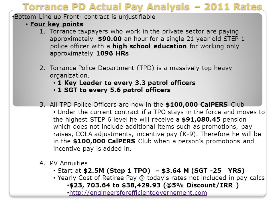 Torrance PD Actual Pay Analysis – 2011 Rates Bottom Line up Front- contract is unjustifiable Four key points 1.Torrance taxpayers who work in the priv