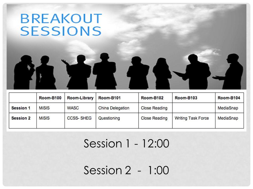 Session 1 - 12:00 Session 2 - 1:00