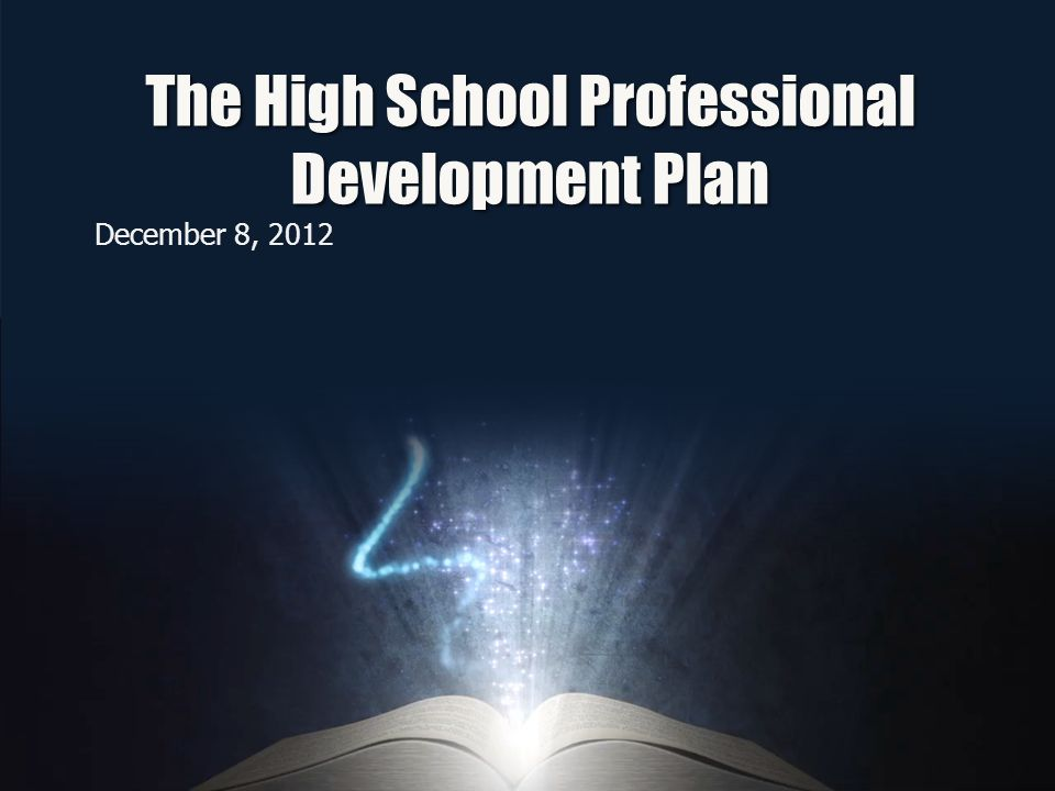 The High School Professional Development Plan December 8, 2012