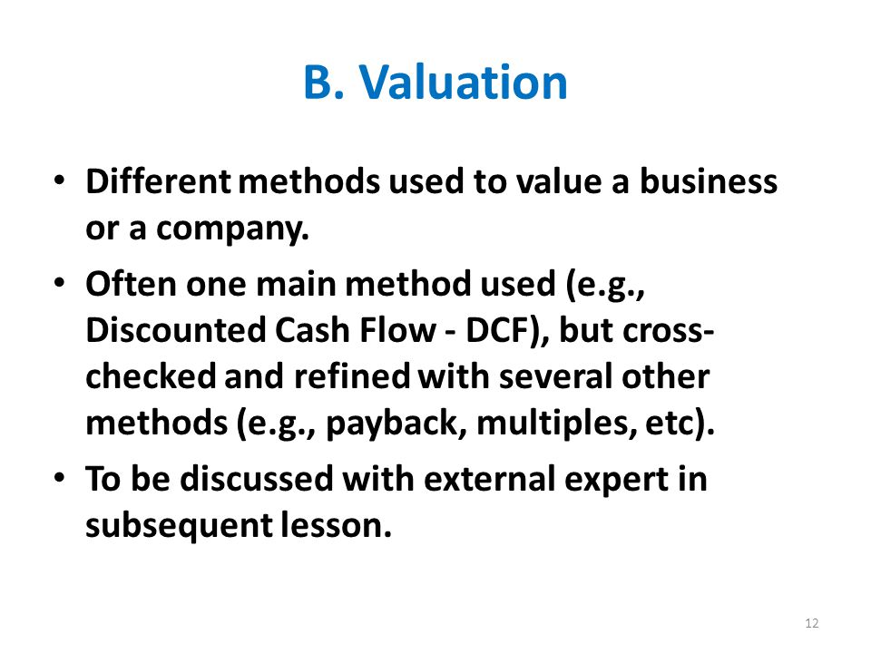 B. Valuation Different methods used to value a business or a company.