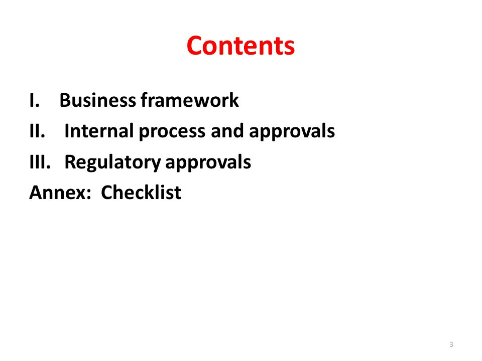 Contents I.Business framework II. Internal process and approvals III.