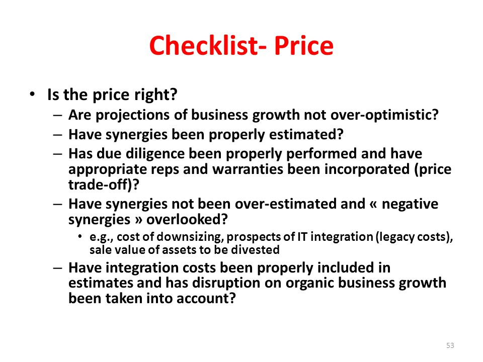 Checklist- Price Is the price right. – Are projections of business growth not over-optimistic.
