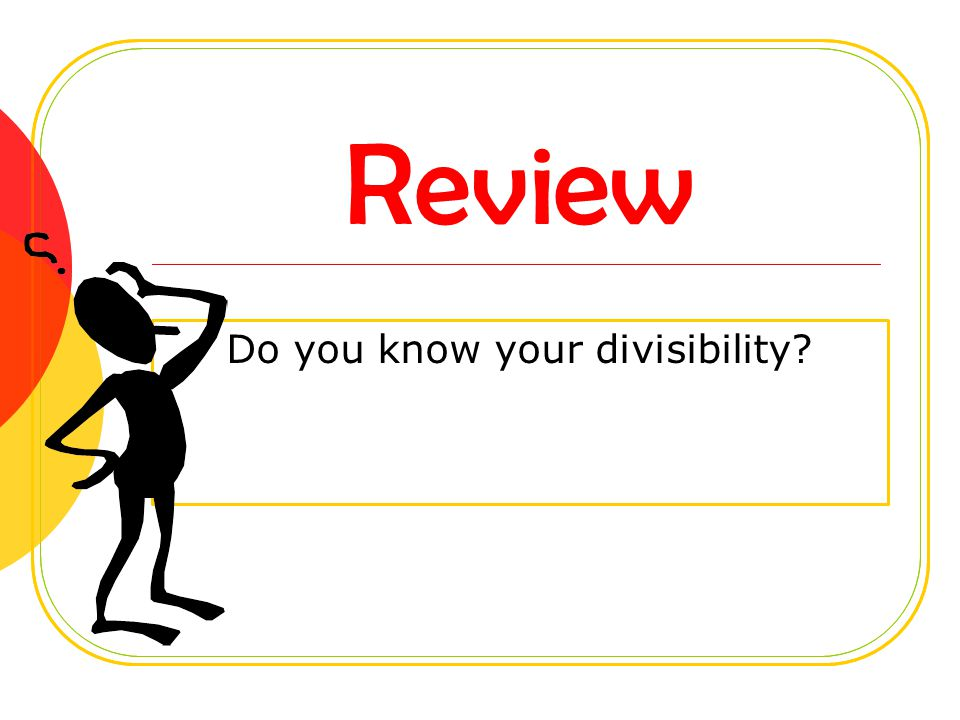 Review Do you know your divisibility?