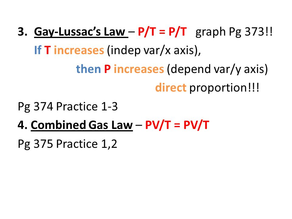 3.Gay-Lussac's Law – P/T = P/T graph Pg 373!.