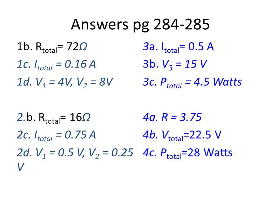Answers pg 286-287 5a.I total = 2.18 A 5b. P 3 = 12 W 5c.
