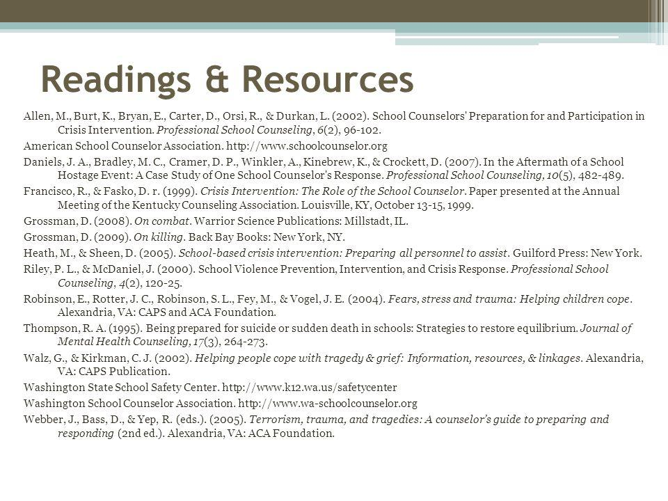 Readings & Resources Allen, M., Burt, K., Bryan, E., Carter, D., Orsi, R., & Durkan, L. (2002). School Counselors' Preparation for and Participation i