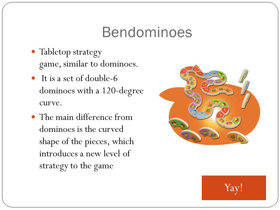 Bendominoes Tabletop strategy game, similar to dominoes.