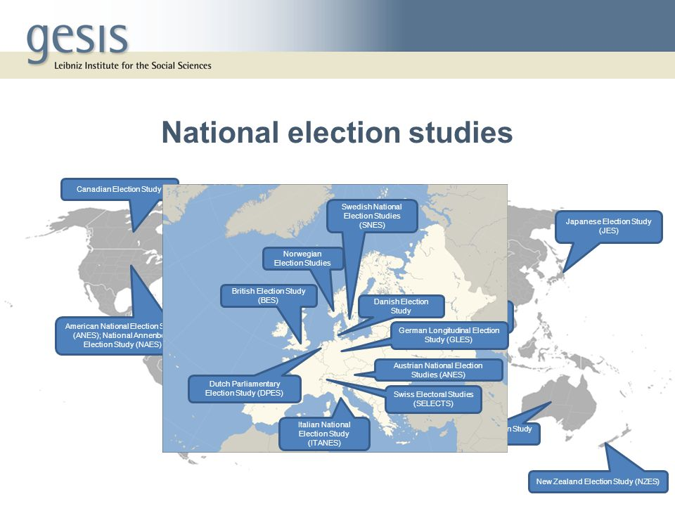National election studies American National Election Study (ANES); National Annenberg Election Study (NAES) New Zealand Election Study (NZES) Japanese Election Study (JES) The Israel National Election Studies (INES) Canadian Election Study Australian Election Study (AES) Austrian National Election Studies (ANES) Danish Election Study German Longitudinal Election Study (GLES) Italian National Election Study (ITANES) Dutch Parliamentary Election Study (DPES) Norwegian Election Studies Swedish National Election Studies (SNES) Swiss Electoral Studies (SELECTS) British Election Study (BES)
