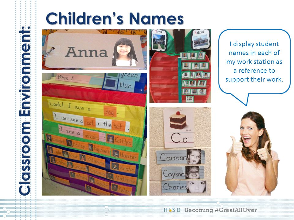 HISD Becoming #GreatAllOver Children's Names Classroom Environment: I display student names in each of my work station as a reference to support their