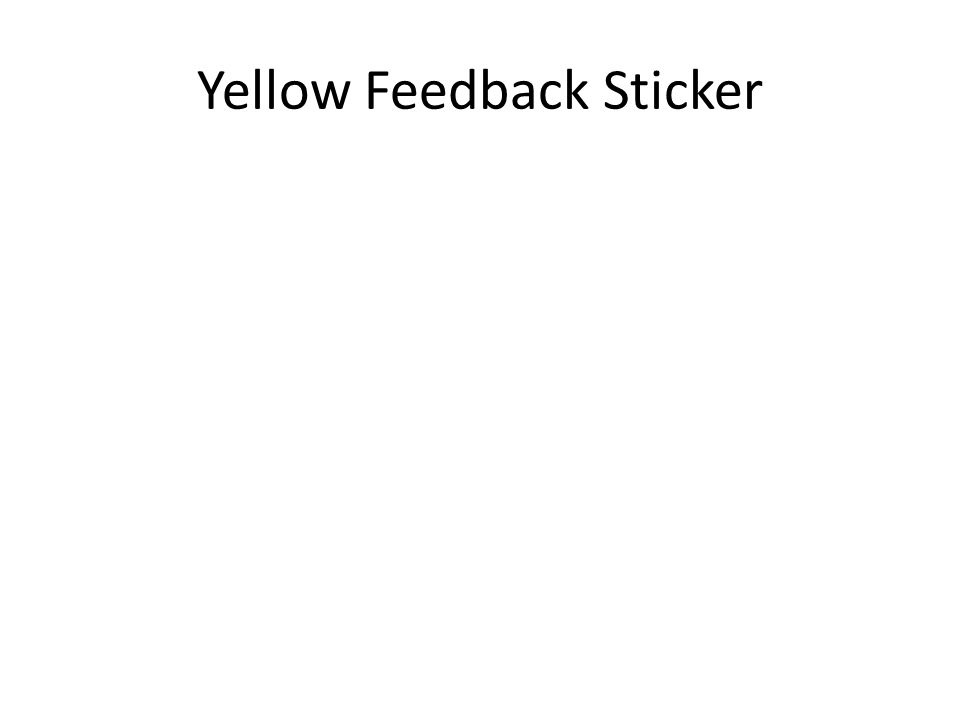 Yellow Feedback Sticker