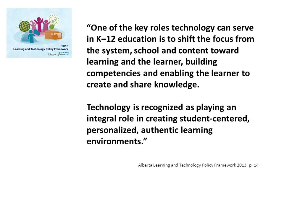 Alberta Learning and Technology Policy Framework 2013, p.