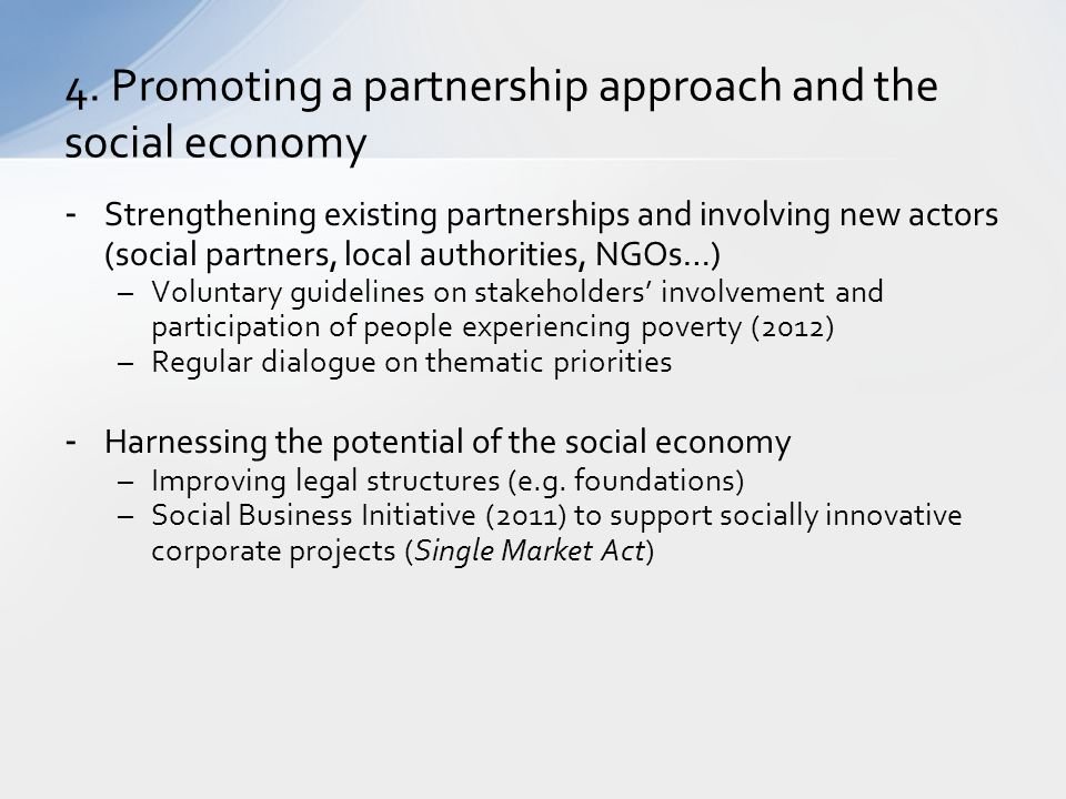 4. Promoting a partnership approach and the social economy - Strengthening existing partnerships and involving new actors (social partners, local auth