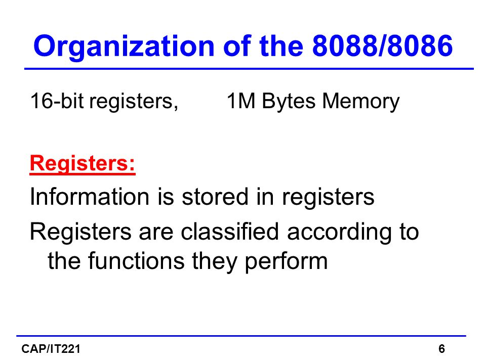 Registers Data registers: 4 general data registers hold data for an operation.