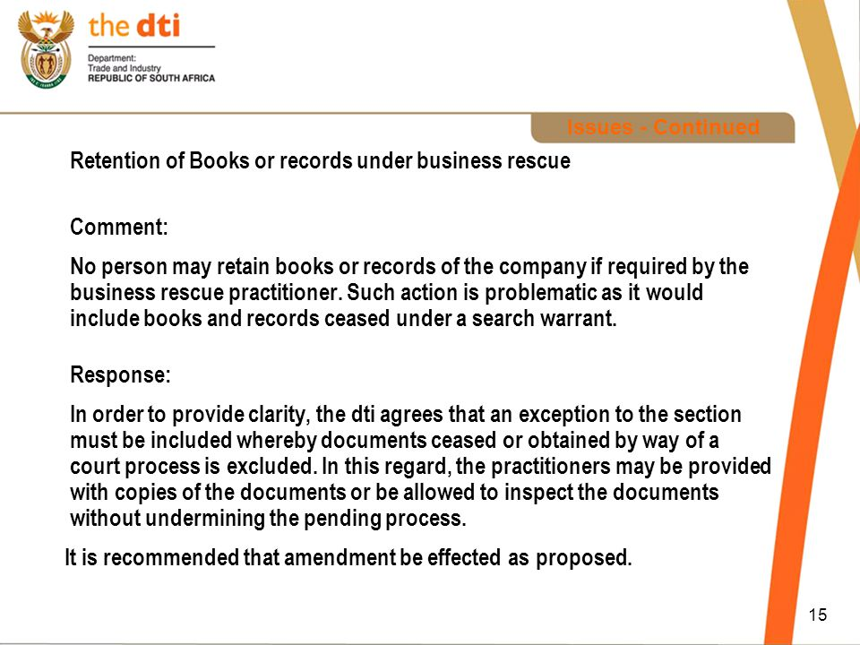 15 Issues - Continued Retention of Books or records under business rescue Comment: No person may retain books or records of the company if required by the business rescue practitioner.