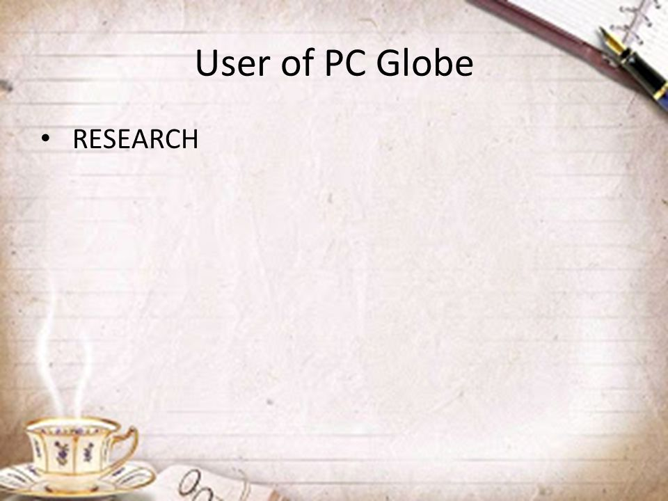 User of PC Globe RESEARCH