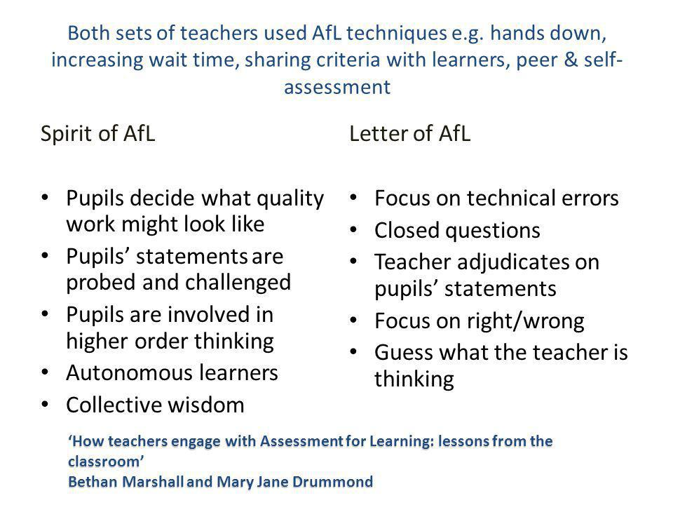 Both sets of teachers used AfL techniques e.g.