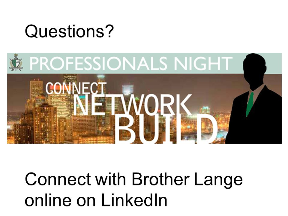 Questions Connect with Brother Lange online on LinkedIn