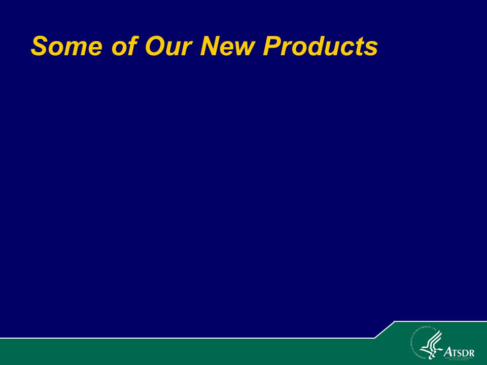 Some of Our New Products