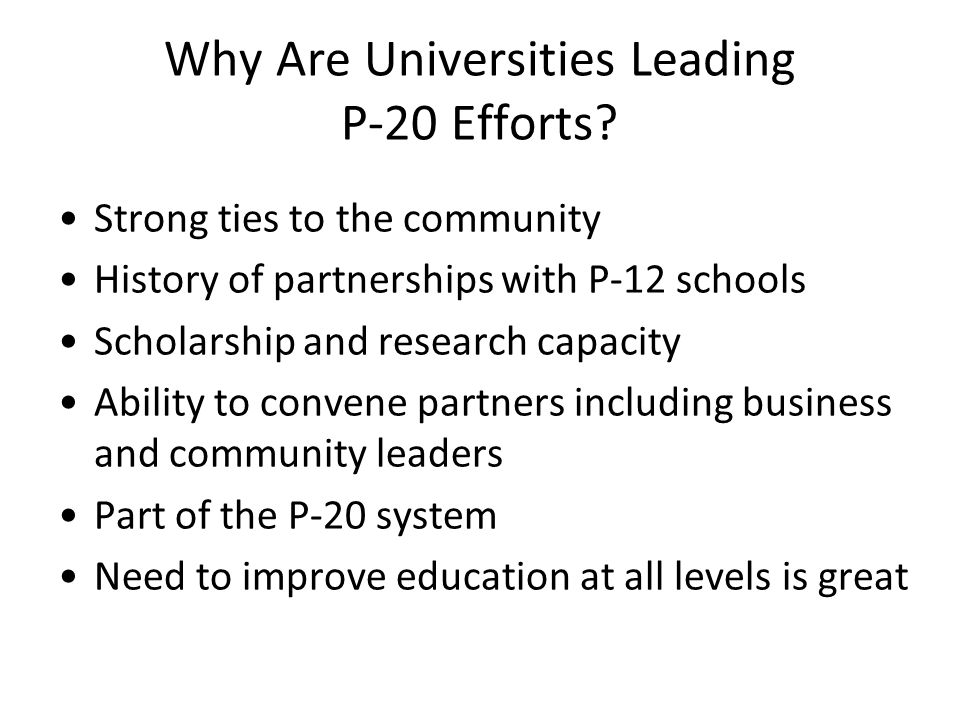 Why Are Universities Leading P-20 Efforts.