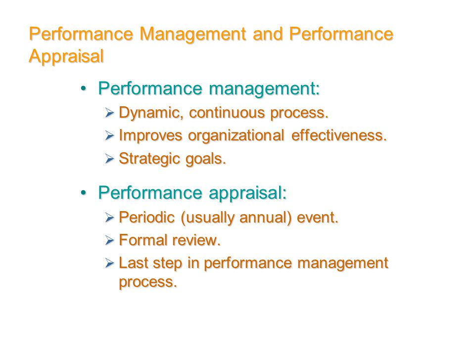 Performance Management and Performance Appraisal Performance management:Performance management:  Dynamic, continuous process.  Improves organization