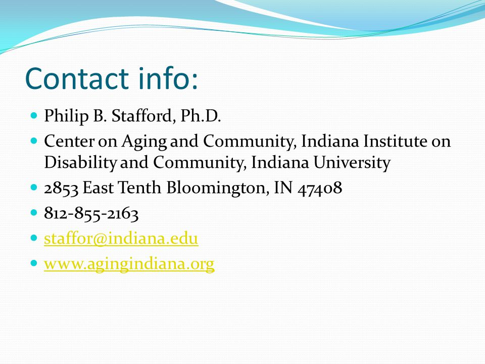 Contact info: Philip B. Stafford, Ph.D.