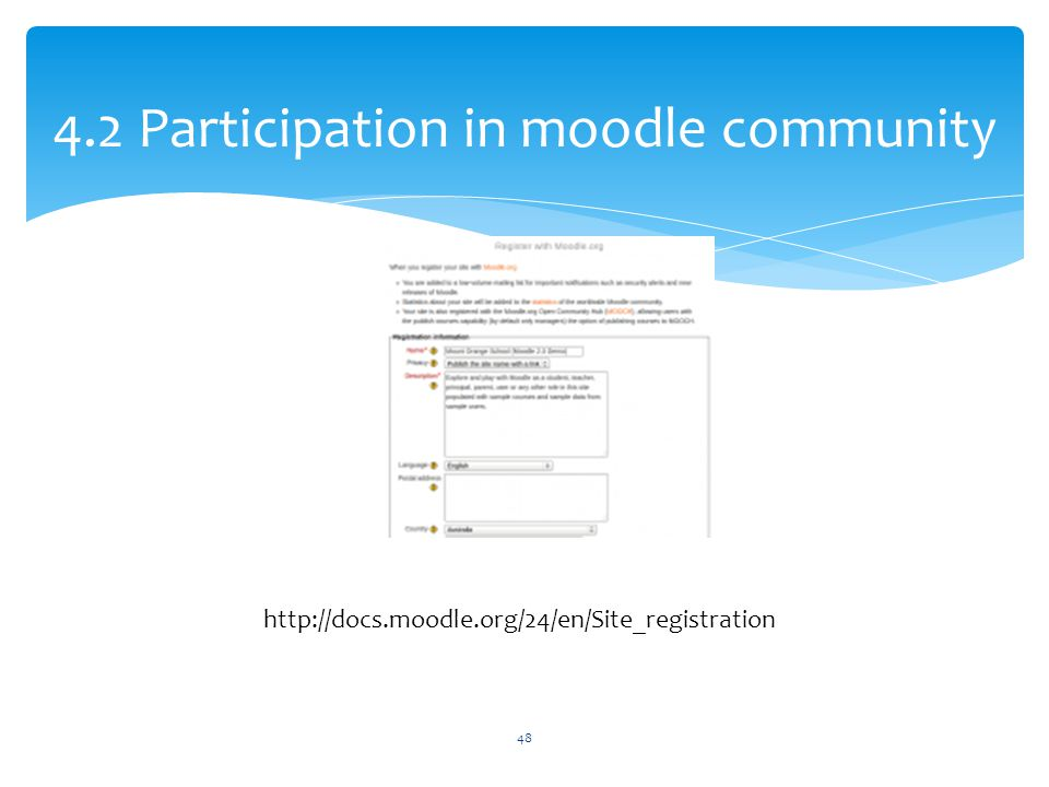 4.2 Participation in moodle community http://docs.moodle.org/24/en/Site_registration 48