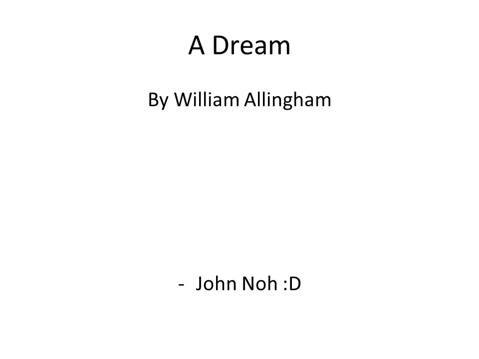 A Dream By William Allingham -John Noh :D