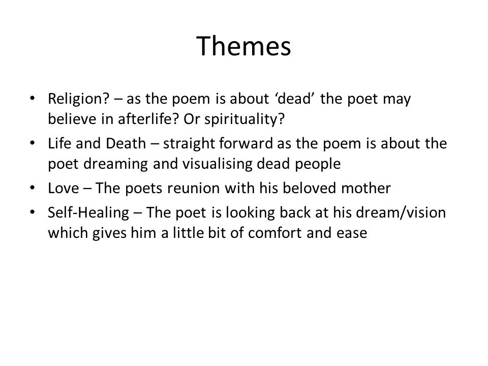 Themes Religion. – as the poem is about 'dead' the poet may believe in afterlife.