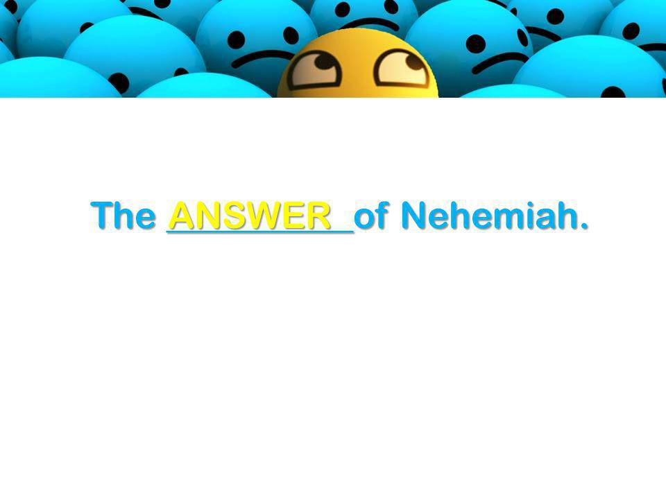 The __________of Nehemiah. ANSWER